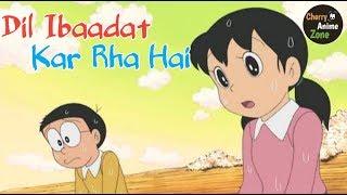Dil Ibadat Kar Rha Hai   Refix Version   Nobita Love Shizuka Sad Song   Doremon Version   C•A•Z