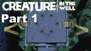 Creature in the Well - Walkthrough Part 1
