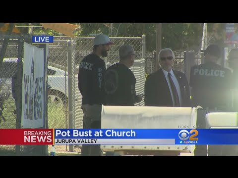 Jurupa Valley Church Raided In Pot Bust