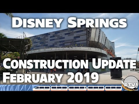 Disney Springs Construction Update - February 2019 | Walt Disney World