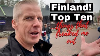 Finland, Top 10 ... things that freaked me out!