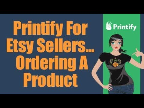 Printify For Etsy Sellers - Ordering A Product