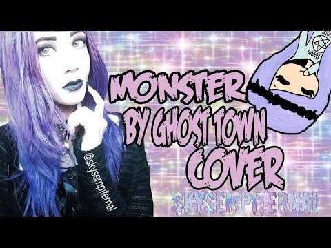 Monster By Ghost Town Cover