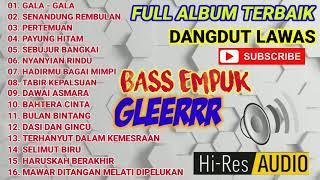 Full album dangdut lawas bass glerrrrr Gasentra Pajampangan Paling banyak dicari!!