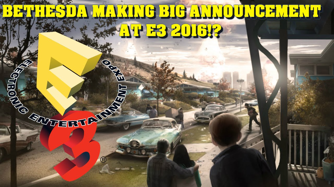 Bethesda Making Big Announcement At E3 2016!? - YouTube