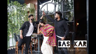 BAS KAR | MANKIRAT AULAKH | MNV ft asees chadha & Nanu hayer | DANCE COVER | LATEST PUNJABI SONGS |