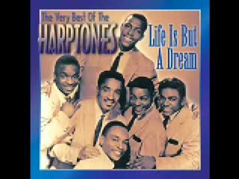 THE HARPTONES LIFE IS BUT A DREAM