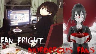 Fan Fright | Muderous Fans