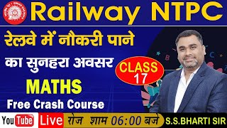 Maths  Free  Crash  Course  for  Railway Ntpc  Class 17 || By S.S.BHARTI SIR