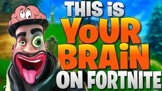 This Is Your Brain On Fortnite (Funny Fortnite Fails And Clips - Funny Fortnite Editing)