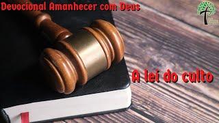 A lei do culto // Amanhecer com Deus // Igreja Presbiteriana Floresta - GV