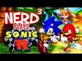 Nerd³ Plays... Sonic R