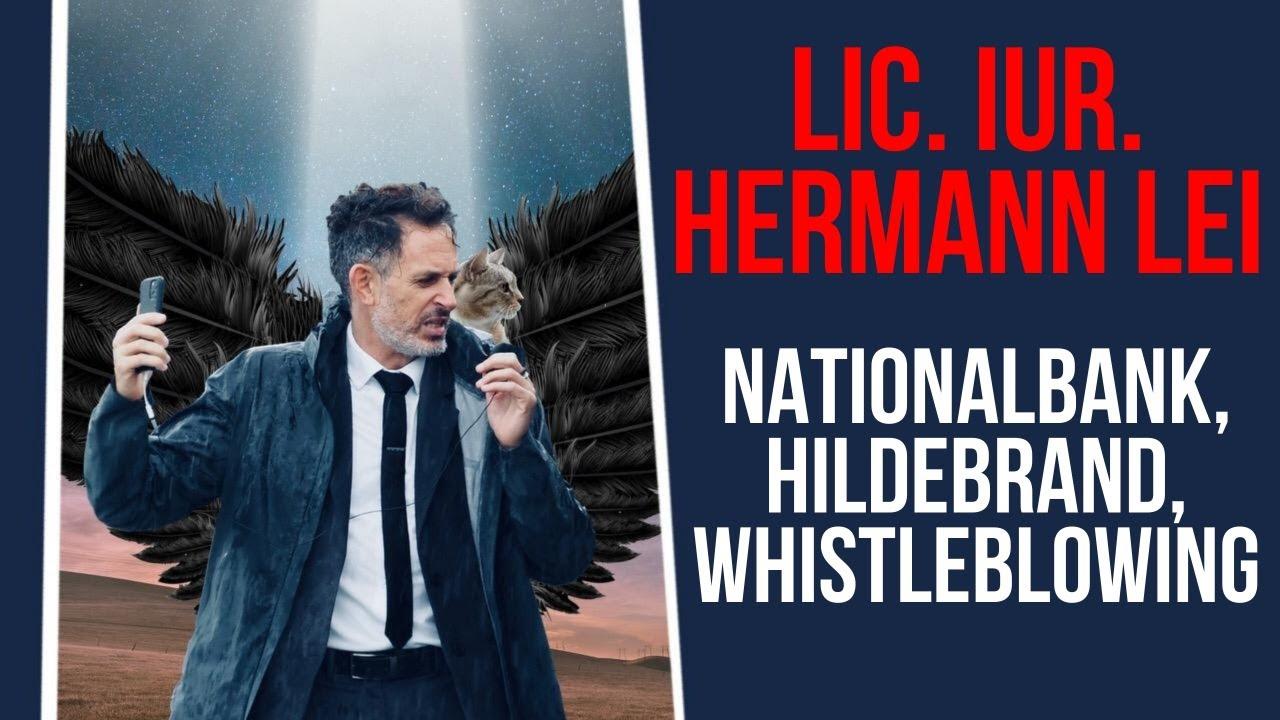 Anwalt Hermann Lei (SVP-Kantonsrat TG) – Nationalbank, Hildebrand, Whistleblowing