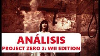 Project Zero 2: Wii Edition | Terror en la consola de Nintendo | ANÁLISIS | CRÍTICA