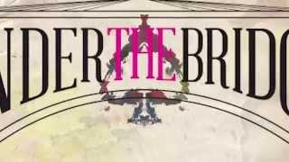 Under The Bridge · Kiko Pastur