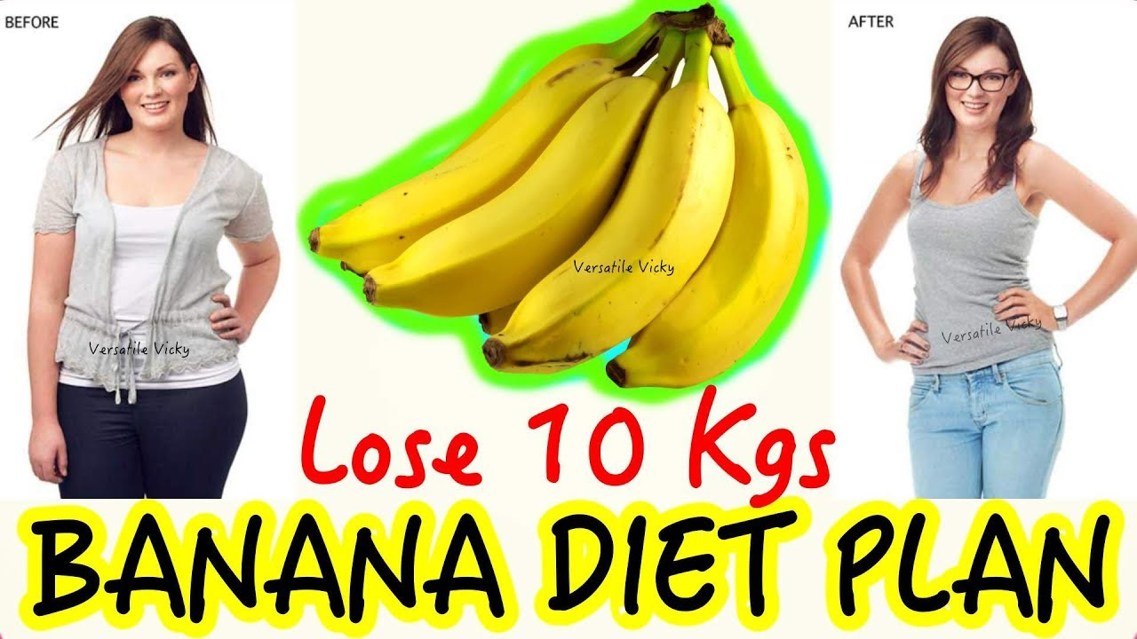 Banana Diet Banana Diet Plan For Weight Loss Lose 10kg In 10 Days Banana Diet