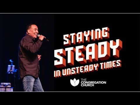 Tim Storey // Staying Steady In Unsteady Times // Part Three