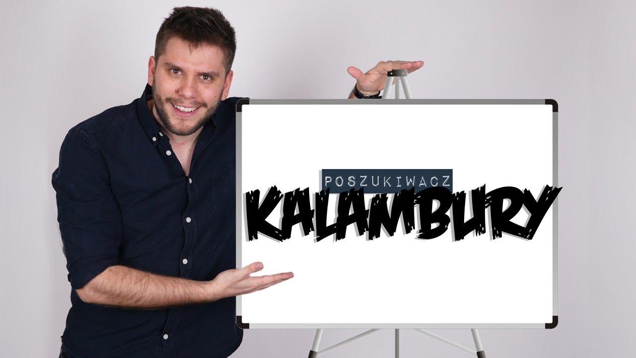 KALAMBURY | Poszukiwacz #331