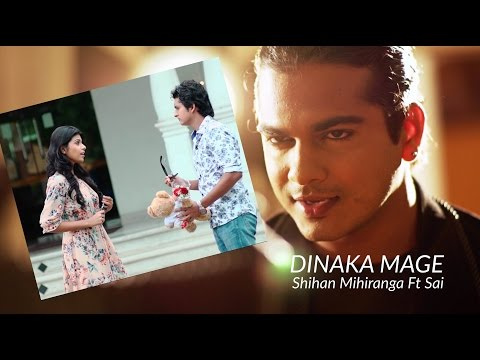 Dinaka Mage- Shihan Mihiranga Ft Sai | Full HD Video | Sinhala Latest Song 2016