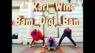 Karl Wine   Bam Digi Bam Dh Sirr Choreography Official Music Video