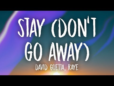 david-guetta---stay-(don't-go-away)-(lyrics)-ft.-raye