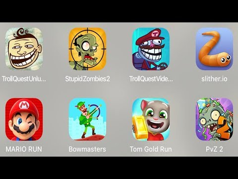 Troll Quest Unlucky,Stupid Zombies 2,Slither.io,Mario Run,Bowmasters,Tom Gold Run,PVZ 2