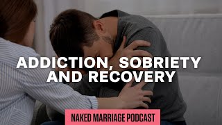 Addiction, Sobriety and Recovery | Dave and Ashley Willis