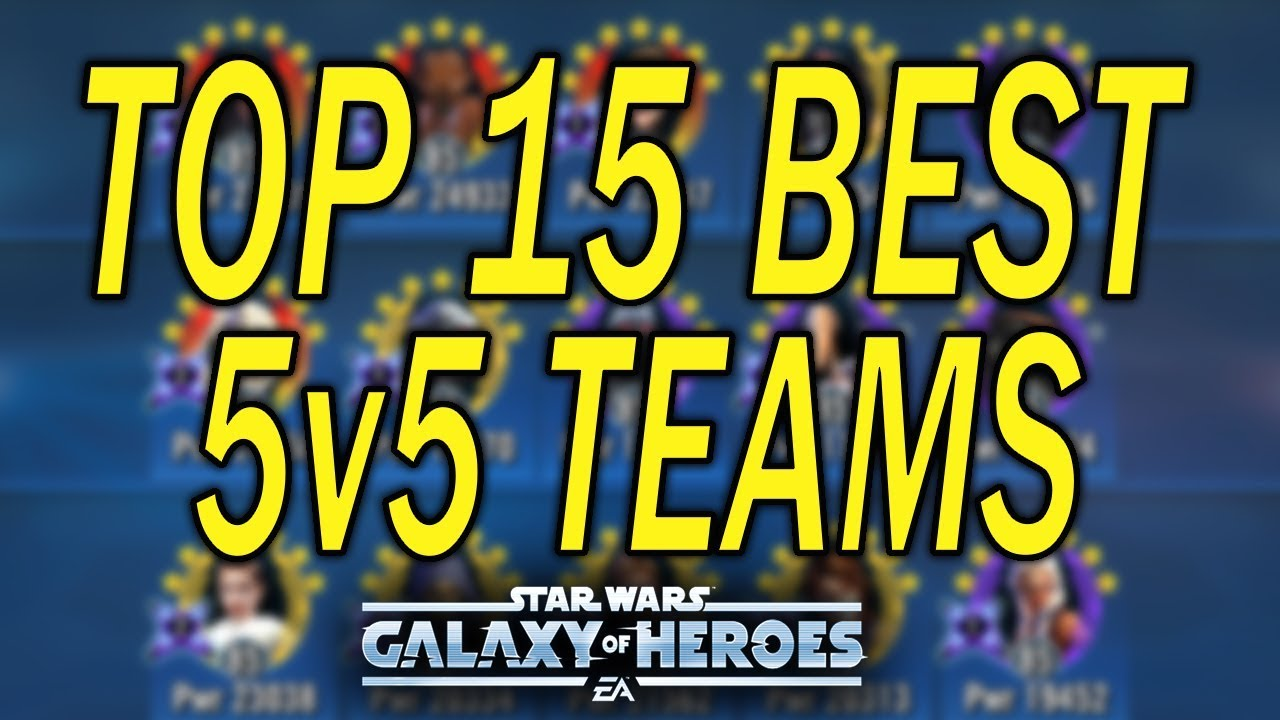 TOP 15 BEST 5v5 Teams for Grand Arena - Star Wars: Galaxy of Heroes - SWGoH