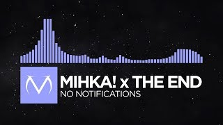 [Future Bass] - Mihka! x The End - No Notifications [Free Download]