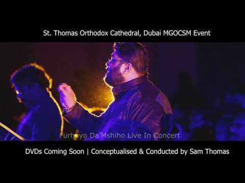 Furhoyo Da'Mshiho | Live In Concert | Highlights | MGOCSM Dubai | Sam Thomas