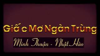 Minh Thuận /Nhật Hào - Giấc Mơ Ngàn Trùng
