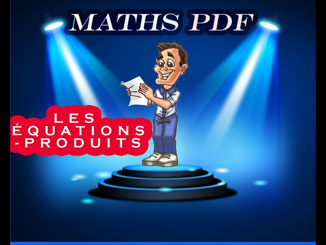 Les équations-produits : cours et exercices de maths en 3ème