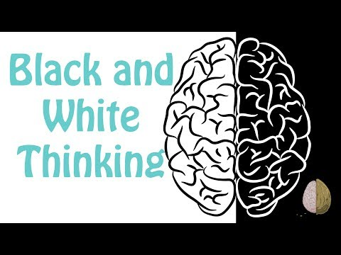 Black and White Thinking- Cognitive Distortion #1