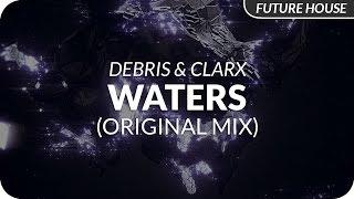 Debris & Clarx - Waters (Original Mix)