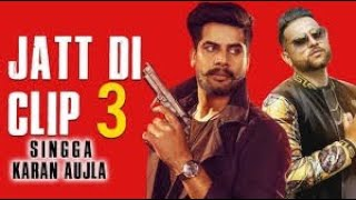 Jatt Di Clip 3 Singga Full Song karan Aujla Dj Flow Latest Punjabi.mp3