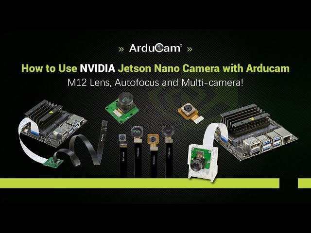 Use NVIDIA Jetson Nano Camera with Arducam Exclusive Modules