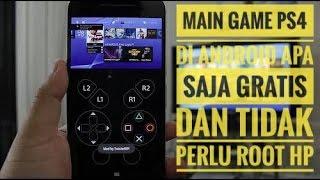CARA MAIN GAME PS4 GRATIS DI HP ANDROID | NO ROOT