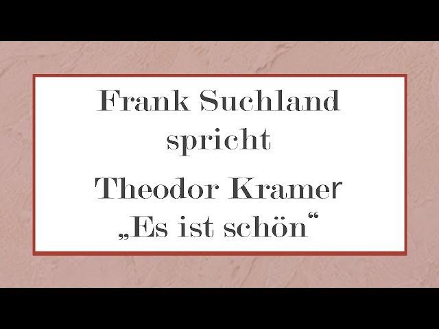 """Theodor Kramer """"Es ist schön"""""""