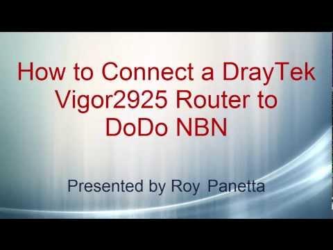 How to Connect a DrayTek Vigor2925 Router to DoDo NBN
