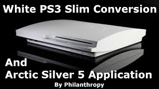 White PS3 Slim Conversion and Arctic Silver 5 Project