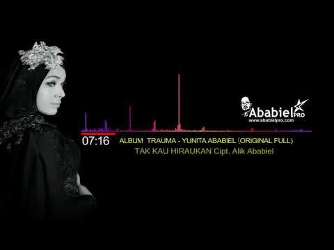 TAK KAU HIRAUKAN II YUNITA ABABIEL (Audio)