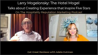 The Hotel Mogel on Creating Experiences that Inspire Five Stars