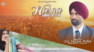 Hasna Subha Jatti Da | (Full Song) | Gill Nizam Puria | New Punjabi Songs 2019