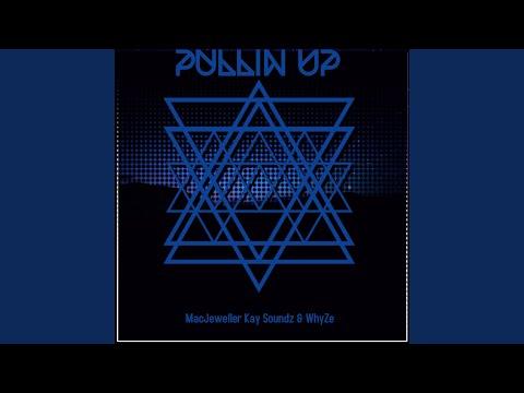 Pullin' Up (feat. Kay Soundz & WhyZe)