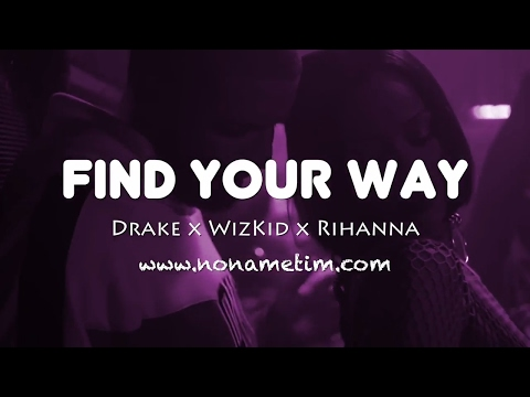 find-your-way-|-drake-x-wizkid-x-rihanna-type-beat-2017-(prod-by-no-name-tim)