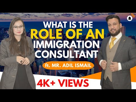 What is the Role of an Immigration Consultant? 🛫   ft. Mr. Adil Ismail