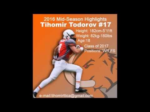 Tihomir Todorov || WR || 2016 Mid -Season Highlights ||