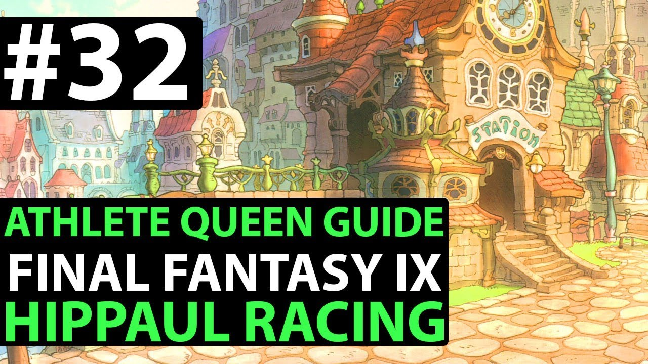 Final Fantasy 9 EXCALIBUR 2 Guide | PC PS4 XBOX ONE & SWITCH - Hippaul  Racing Athlete Queen D3-01