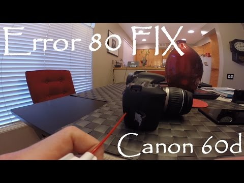 Canon 60d DSLR Camera Error 80 FIX