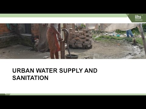 Urban Policy Dialogues | Aromar Revi | Chapter 5: Urban Water Supply and Sanitation